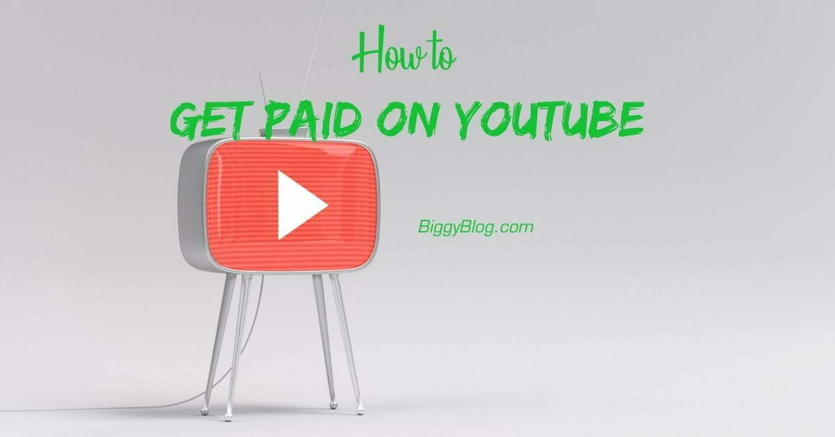 How to Get Paid On YouTube