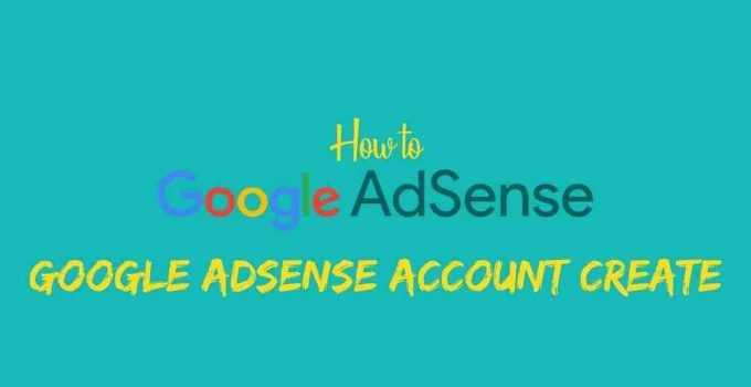 How to Google Adsense Account Create