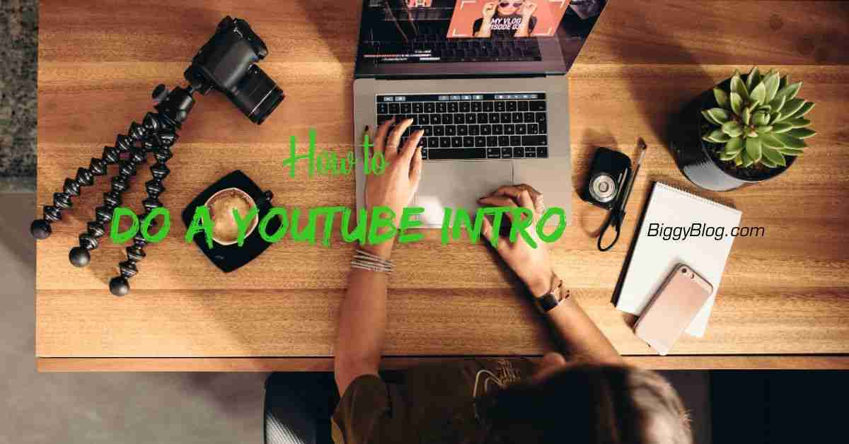 How to Do a YouTube Intro