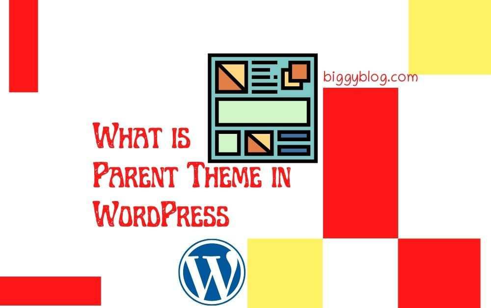 What is Parent Theme in WordPress